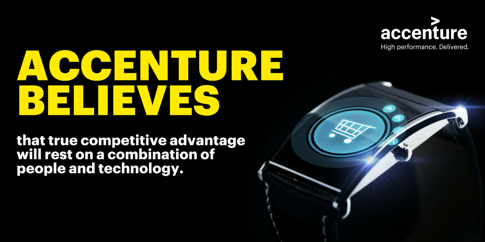 Accenture believes that true competitive advantage will rest on a combination of people and technology.