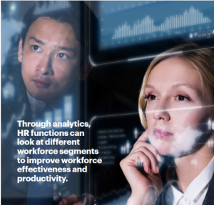 Through analytics, HR functions can look at different workforce segments to improve workforce effectiveness and productivity.